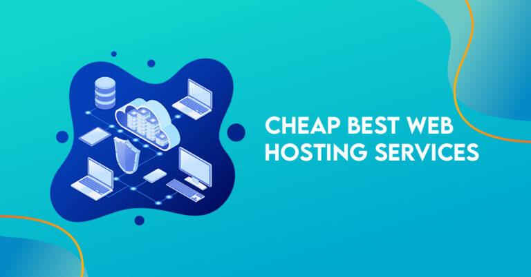 Cheap Best Web Hosting Services