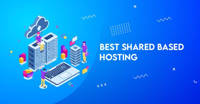 Best Shared Based Hosting