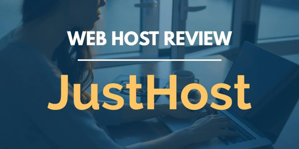 JustHost Reviews 2021: Details, Pricing, & Features